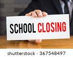 school closing  message on... | Shutterstock . vector #367548497