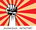 fist of revolution. hand up for ... | Shutterstock .eps vector #367627487