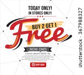 buy 2 get 1 free background... | Shutterstock .eps vector #367988327