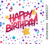 happy birthday | Shutterstock .eps vector #368002217