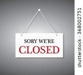 sorry we're closed hanging sign | Shutterstock .eps vector #368002751