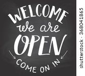 welcome we are open. a welcome...   Shutterstock .eps vector #368041865