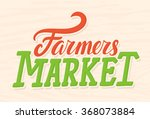 farmers market sign. hand... | Shutterstock .eps vector #368073884