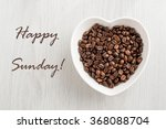 Happy Sunday Note And Coffee...