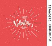 happy valentine's day hand... | Shutterstock . vector #368099681