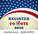 register to vote   usa 2016... | Shutterstock .eps vector #368143925