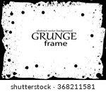 grunge frame. vector template | Shutterstock .eps vector #368211581
