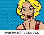 pop art surprised blonde woman... | Shutterstock .eps vector #368218127