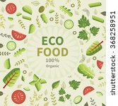 ecological food. vector... | Shutterstock .eps vector #368258951