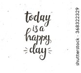 today is a happy day.... | Shutterstock .eps vector #368322329