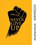 never give up motivation poster ... | Shutterstock .eps vector #368400224
