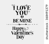 "lettering ""i love you""  ""be... | Shutterstock .eps vector #368491379"