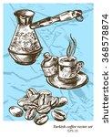 turkish coffee vector set. hand ...   Shutterstock .eps vector #368578874