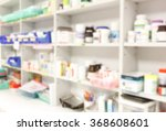 blur background drug shelves in ... | Shutterstock . vector #368608601