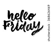 hello friday. inspirational and ... | Shutterstock .eps vector #368626469