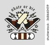 skate or die. label and... | Shutterstock .eps vector #368660459