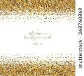 golden glitter border... | Shutterstock .eps vector #368760869