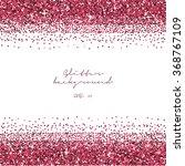 pink glitter border background. ... | Shutterstock .eps vector #368767109