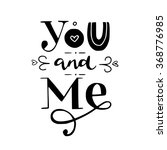 black and white 'you and me'... | Shutterstock .eps vector #368776985