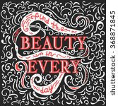 find beauty in every day. red... | Shutterstock .eps vector #368871845