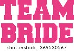 team bride in college letters | Shutterstock .eps vector #369530567