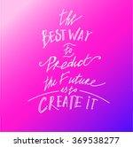 quote.the best way to predict... | Shutterstock .eps vector #369538277