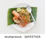 pad thai with big river shrimp | Shutterstock . vector #369557435