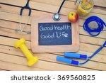 """good health good life""word...   Shutterstock . vector #369560825"