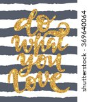 do what you love   gold glitter ... | Shutterstock .eps vector #369640064