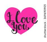 i love you lettering. vector... | Shutterstock .eps vector #369690905