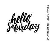 """hello saturday"". inspirational ... | Shutterstock .eps vector #369879461"