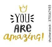 "handwritten ""you are amazing""... | Shutterstock .eps vector #370167455"