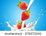 milk splash with strawberries    Shutterstock . vector #370372241