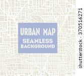 seamless map of the city.... | Shutterstock .eps vector #370516271