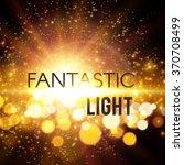fantastic light. shining... | Shutterstock .eps vector #370708499