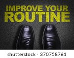 Small photo of Top View of Business Shoes on the floor with the text: Improve Your Routine