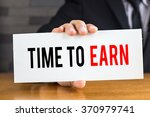 time to earn  message on white... | Shutterstock . vector #370979741
