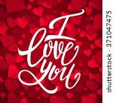 i love you handwritten brush... | Shutterstock .eps vector #371047475