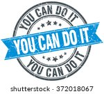 you can do it blue round grunge ...   Shutterstock .eps vector #372018067