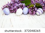 Easter Eggs And Fresh Lilac...