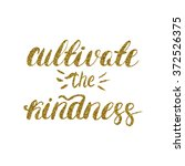 cultivate the kindness   hand... | Shutterstock .eps vector #372526375
