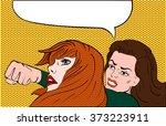 fight two girls pop art comics...   Shutterstock .eps vector #373223911