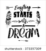 """everything starts with a dream""... 