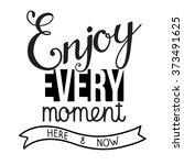 original hand lettering enjoy... | Shutterstock . vector #373491625