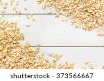 food. oats on the table | Shutterstock . vector #373566667