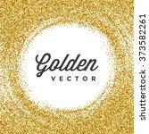 gold glitter sparkles bright... | Shutterstock .eps vector #373582261