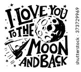 i love you to the moon and back.... | Shutterstock .eps vector #373729969