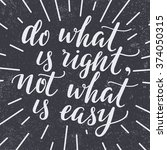 do what is right not what is... | Shutterstock .eps vector #374050315
