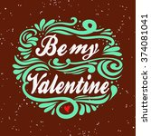 valentines day card. be my... | Shutterstock .eps vector #374081041