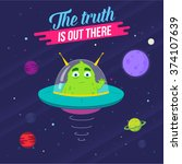 the truth is out there. cute... | Shutterstock .eps vector #374107639